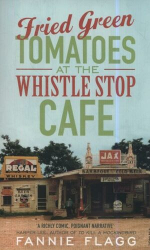 FRIED GREEN TOMATOES <br> Fannie Flagg