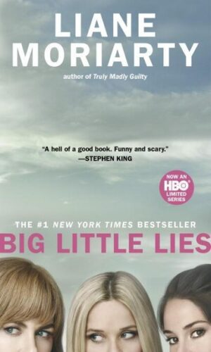 BIG LITTLE LIES <br> Liane Moriarty