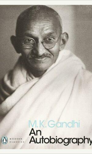 AN AUTOBIOGRAPHY <br> M.K. Gandhi