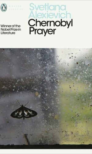 CHERNOBYL PRAYER <br>  Svetlana Alexievich