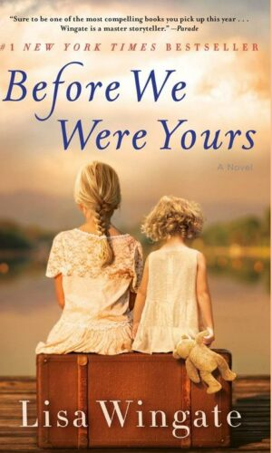 BEFORE WE WERE YOURS<br> Lisa Wingate