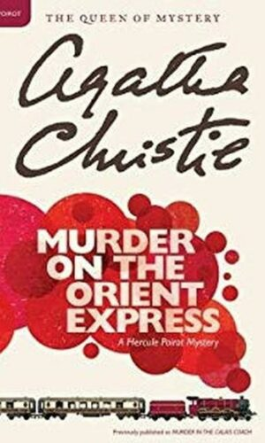 MURDER ON THE ORIENT EXPRESS  <br> Agatha Christie