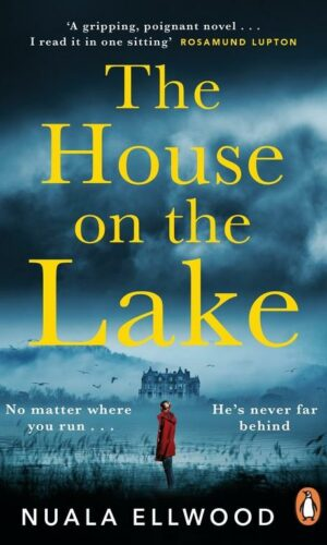 THE HOUSE ON THE LAKE<br> Nuala Ellwood