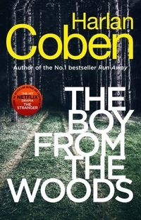 THE BOY FROM THE WOODS <br>Harlan Coben