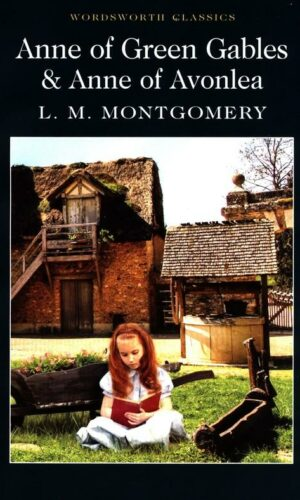 Anne of Green Gables & Anne of Avonlea <br> L.M. Montgomery
