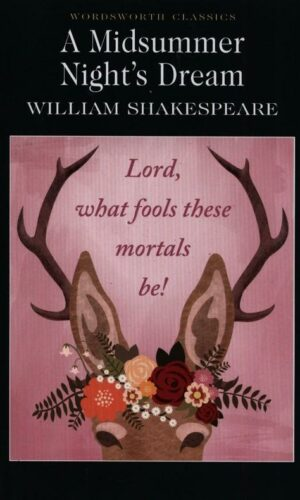 A MIDSUMMER NIGHT'S DREAM <br> William Shakespeare