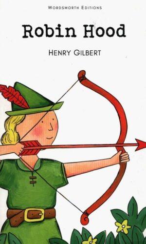 ROBIN HOOD<br> Henry Gilbert