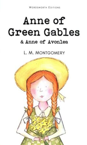 Anne Green Gables & Anne of Avonlea<br> Lucy Maud Montgomery