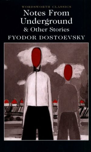 Notes From Underground & Other Stories <br> Fyodor Dostoevsky