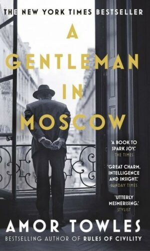 A GENTLEMAN IN MOSCOW <br> Amor Towles