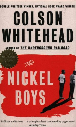 THE NICKEL BOYS <br> Colson Whitehead