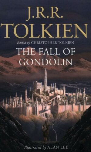 THE FALL OF GONDOLIN <br>  J.R.R.Tolkien