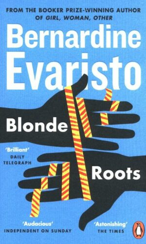 BLONDE ROOTS <br> Bernardine Evaristo