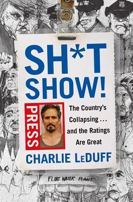 SHITSHOW <br>  Charlie LeDuff