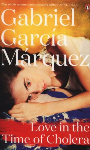 LOVE IN THE TIME OF CHOLERA<br>Gabriel Garcia Marquez