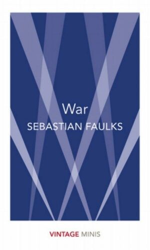 WAR<br> Sebastian Faulks