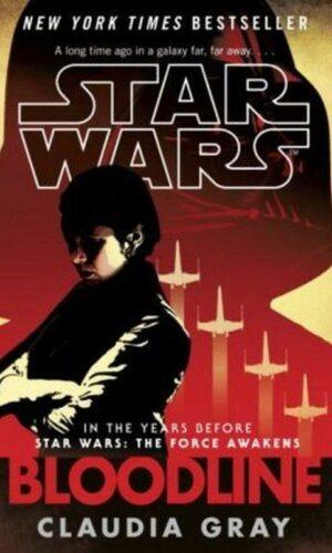 STAR WARS: BLOODLINE <br> Claudia Grey