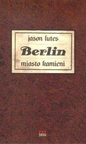 BERLIN MIASTO KAMIENI <br> Jason Lutes