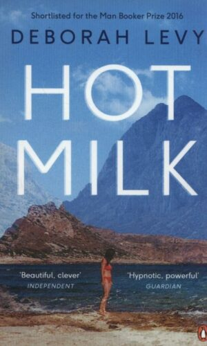 HOT MILK  <br> Deborah Levy