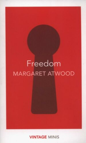 FREEDOM <br>  Margaret Atwood