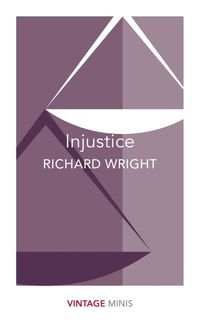 INJUSTICE <br>  RICHARD WRIGHT