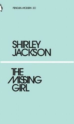 THE MISSING GIRL<br> Shirley Jackson
