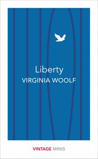 LIBERTY <br>  Virgina Woolf