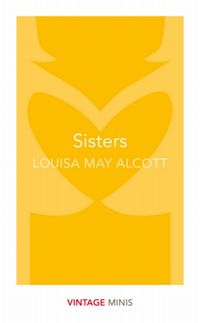 SISTERS <br>  LOUISA MAY ALCOTT