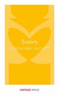 SISTERS <br>  LOUISA MAY ALCOTT