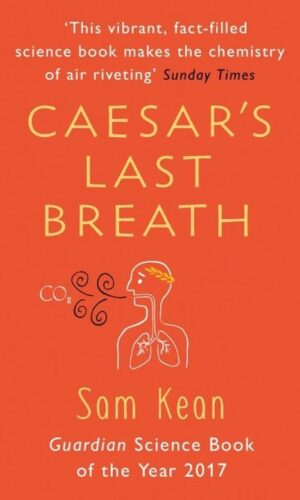 CAESAR'S LAST BREATH <br> Sam Kean