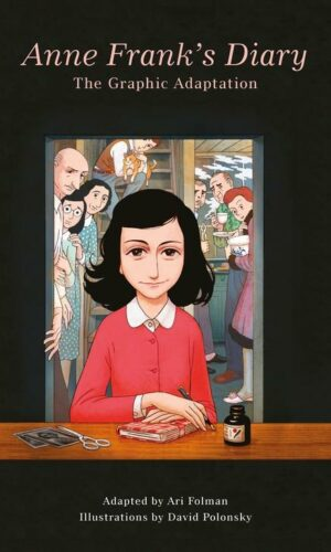 Anne Frank's Diary: The Graphic Adaptation <br> Anne Frank