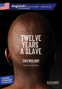 TWELVE YEARS A SLAVE <br> Solomon Northup