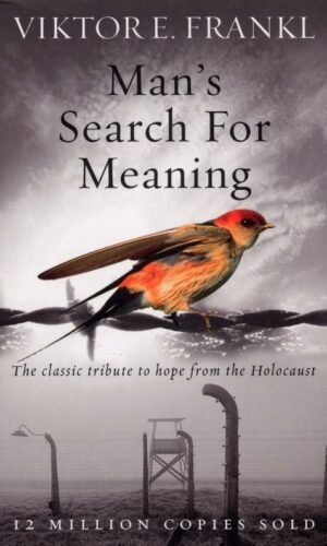 MAN'S SEARCH FOR MEANING<br> Viktor E. Frankl