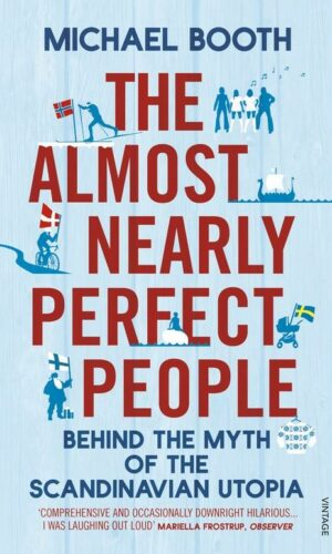 THE ALMOST NEARLY PERFECT PEOPLE<br> Michael Booth