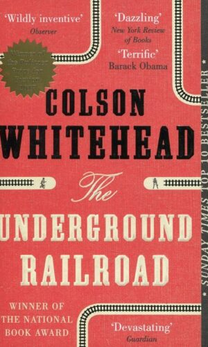 THE UNDERGROUND RAILROAD <br> Colson Whitehead