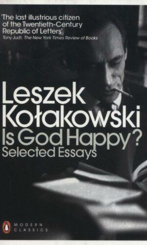 IS GOD HAPPY? <br> Leszek Kołakowski