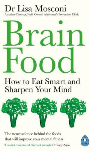 BRAIN FOOD <br> Dr Lisa Mosconi