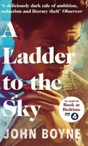 A LADDER TO THE SKY  <br> John Boyne