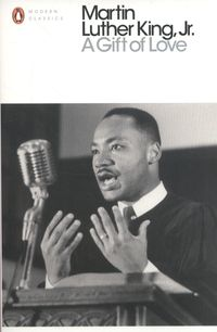 A GIFT OF LOVE <br> Martin Luter King