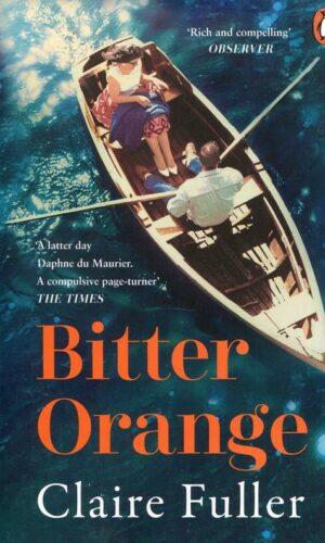 BITTER ORANGE <br> Claire Fuller