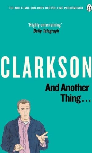 AND ANOTHER THING <br> Jeremy Clarkson