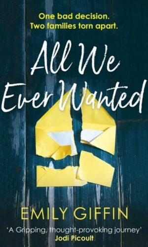 ALL WE EVER WANTED <br> Emily Giffin