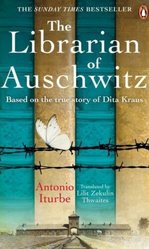 THE LIBRARIAN OF AUSCHWITZ <br> Antonio Iturbe