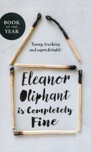 ELEANOR OLIPHANT IS COMPLETELY FINE <br> Gail Honeyman
