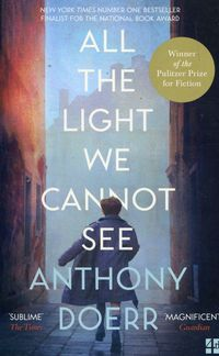 ALL THE LIGHT WE CANNOT SEE<br> Anthony Doerr