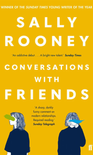 CONVERSATIONS WITH FRIENDS <br> Sally Rooney
