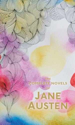The Complete Novels of Jane Austen <br> Jane Austen