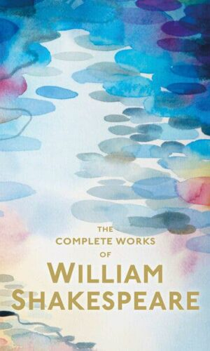 The Complete Works of William Shakespeare – Special Editions <br> William Shakespeare