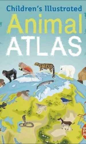 Children's Illustrated Animal Atlas<br>Jamie Ambrose