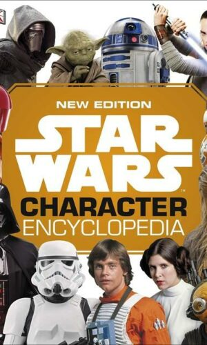 STAR WARS CHARACTER ENCYCLOPEDIA<br>